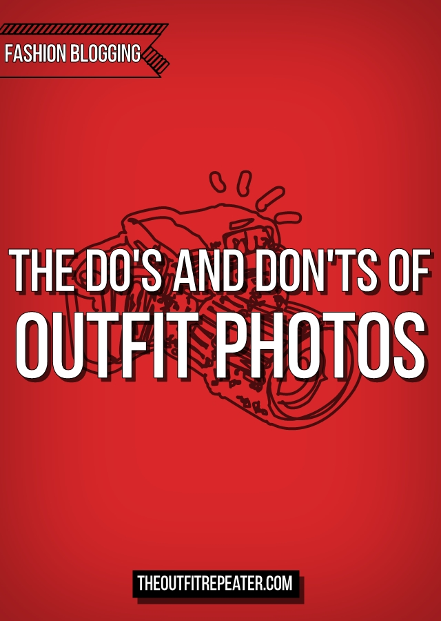 The Do's and Don'ts of Posing For Outfit Photos