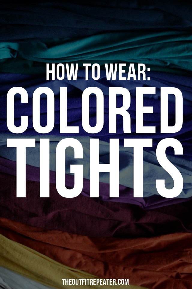 How To Wear: Colored Tights | The Outfit Repeater