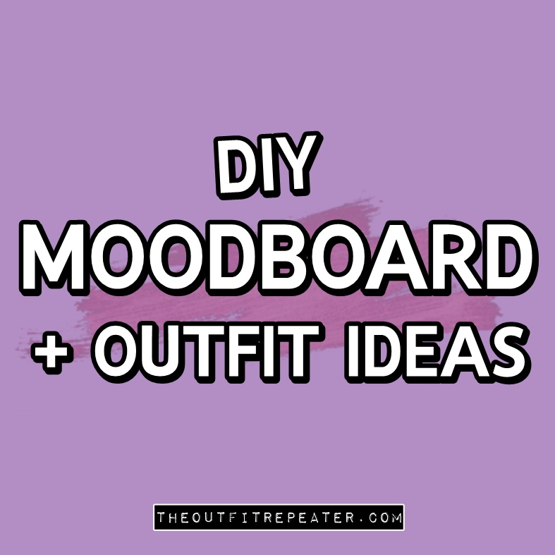 DIY fashion mood board, how to use a mood board, outfit ideas