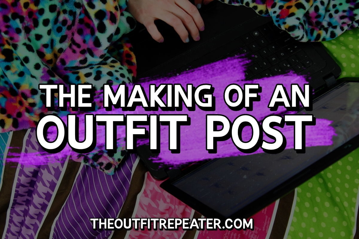 Behind The Scenes: The Making Of An Outfit Post
