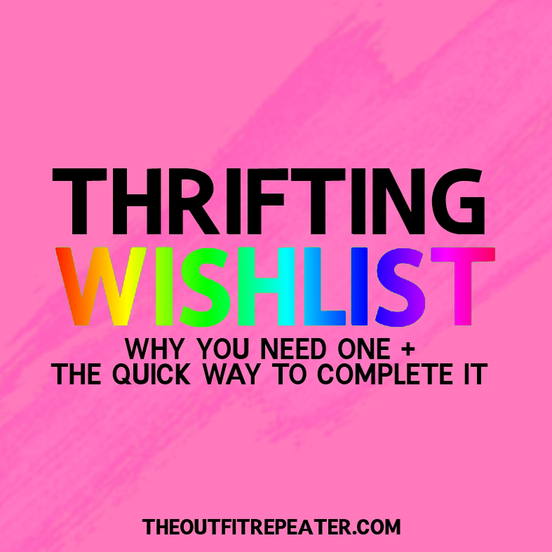 The Quick Way To Complete Your Thrifting Wishlist + What's On Mine