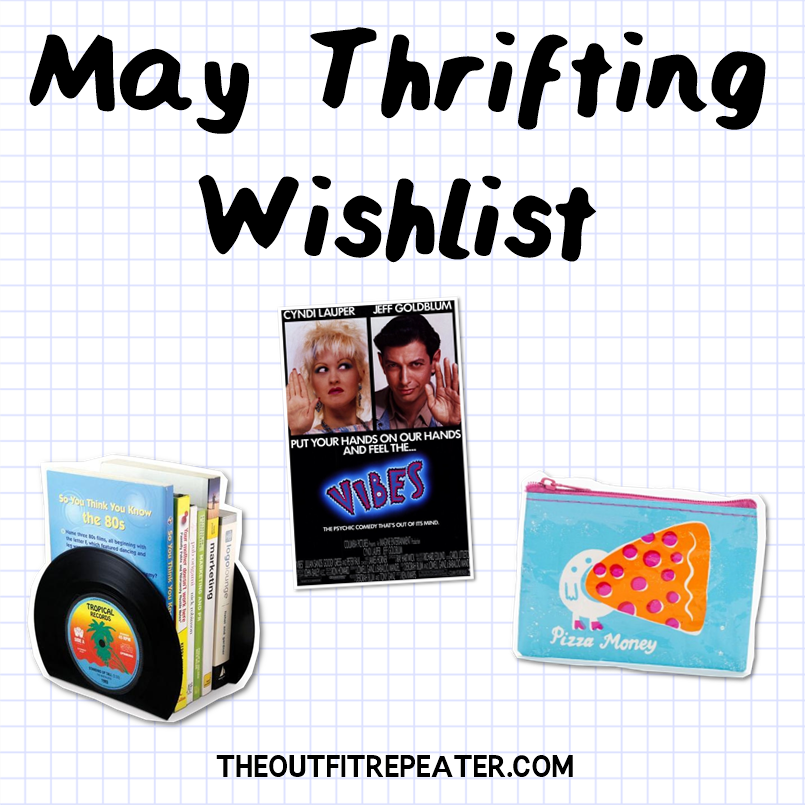 April Thrift Haul Video + May Thrifting Wishlist