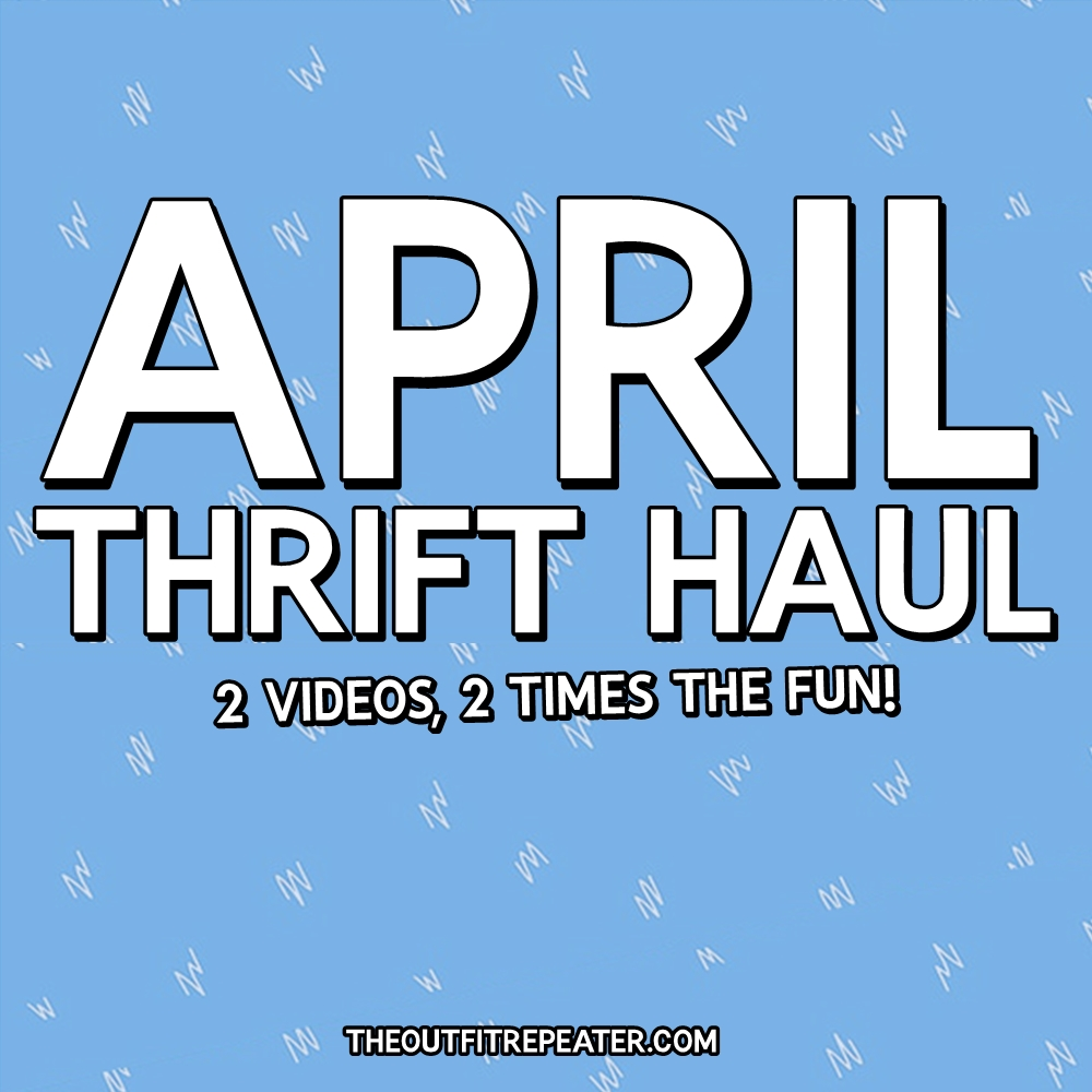 April Thrift Haul Videos + May Thrifting Wishlist