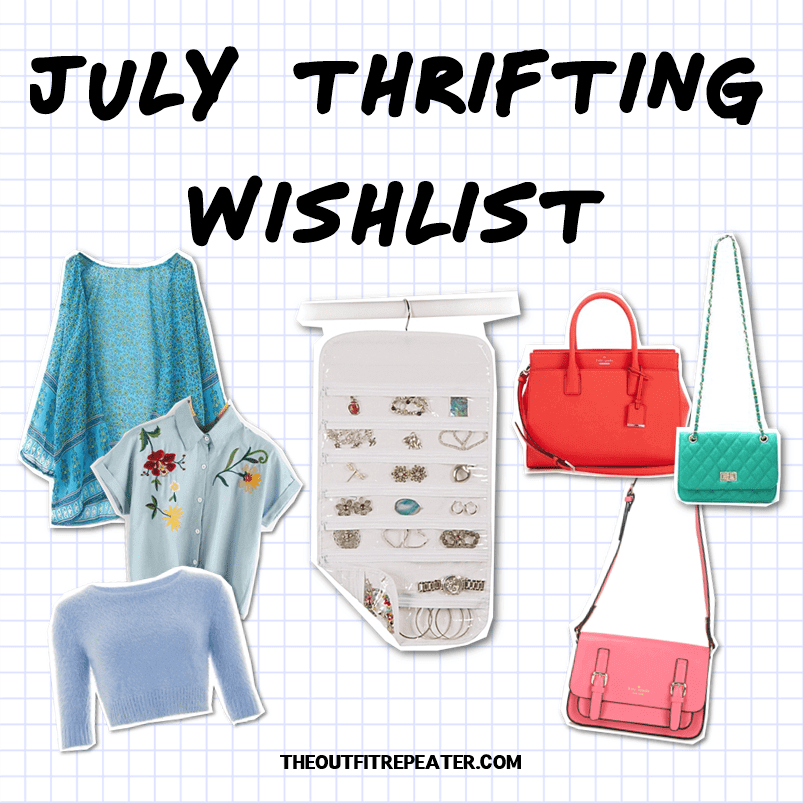 July Thrifting Wishlist fashion blog hannah rupp the outfit repeater june monthly thrift haul video