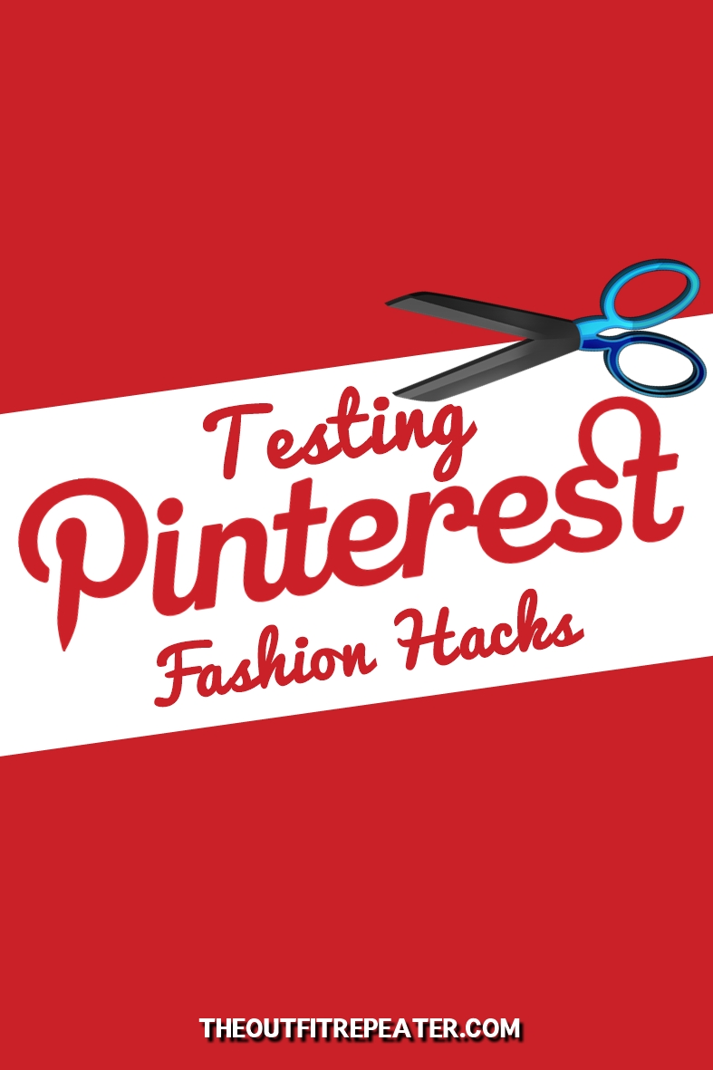 Testing Pinterest Fashion Hacks