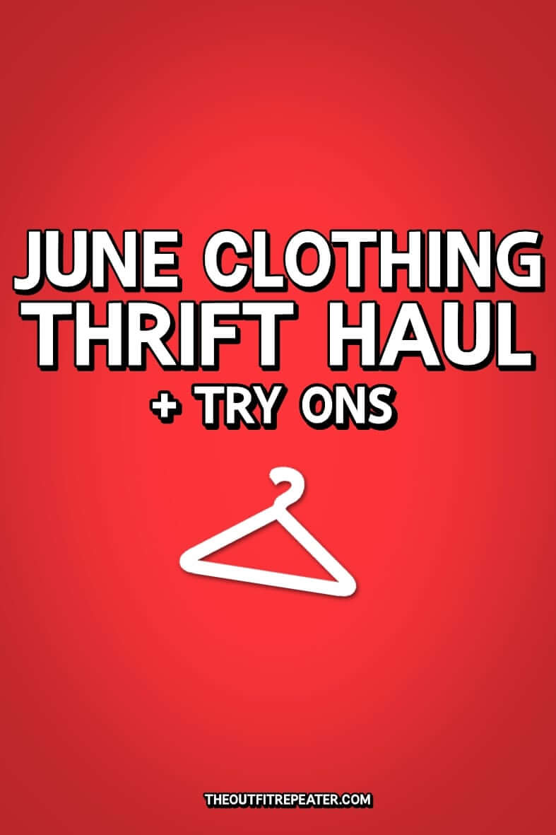 june monthly thrift haul video clothing fashion try ons the outfit repeater hannah rupp