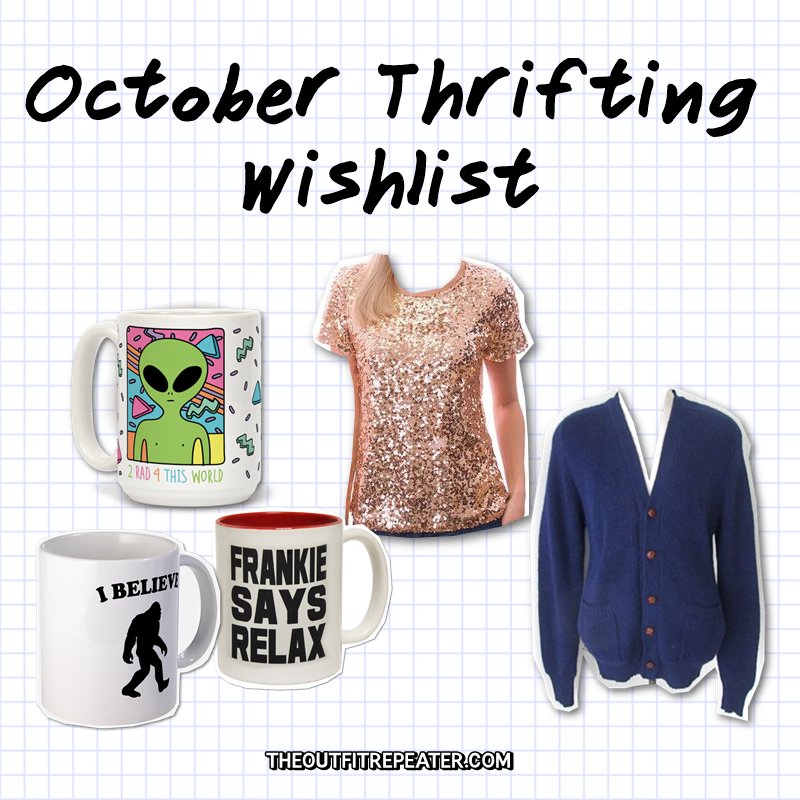 october thrifting wishlist clothes fashion mug hannah rupp the outfit repeaster