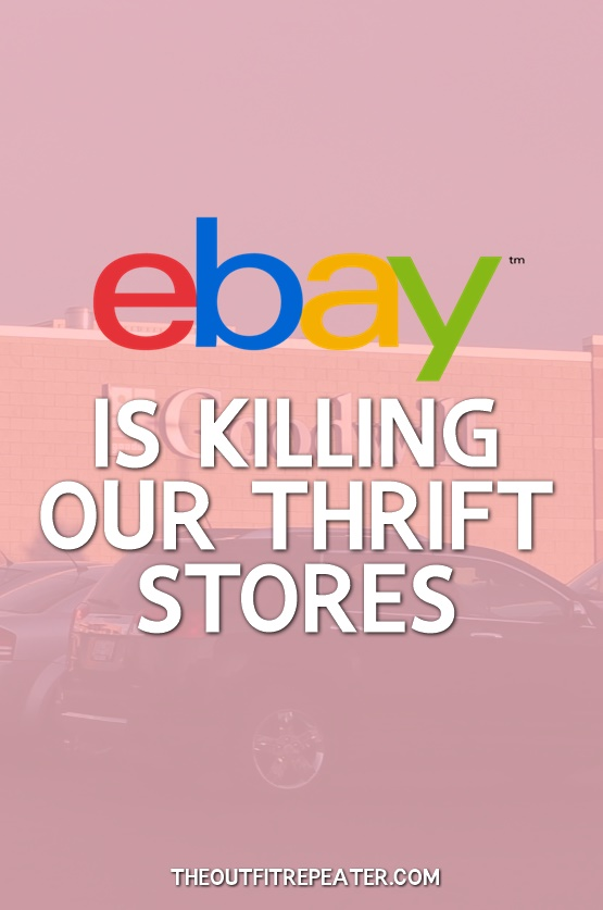 eBay Is Killing Our Thrift Stores | The Outfit Repeater