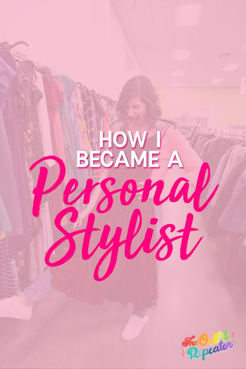 how to become a personal stylist hannah rupp the outfit repeater