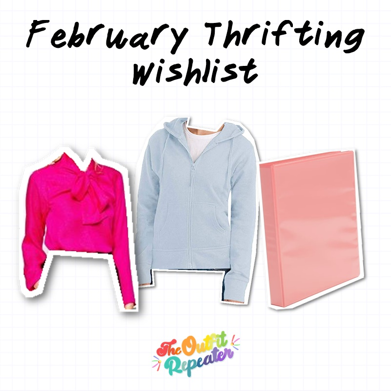 hannah rupp the outfit repeater february thrifting wishlist 2020